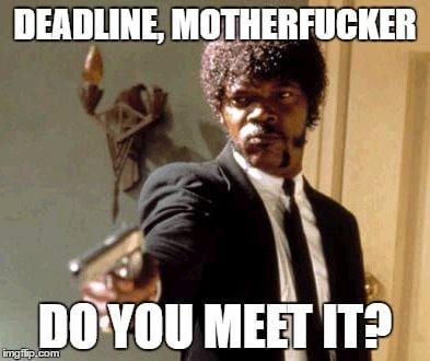 samuel about deadlines